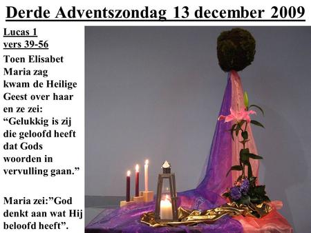 Derde Adventszondag 13 december 2009