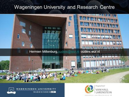 Hermien  Wageningen University and Research Centre.