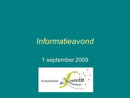 Informatieavond 1 september 2009.