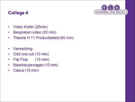 2ce752f3712dfb College 3 Video Kotler (15min) Bespreken video (15 min) - ppt download