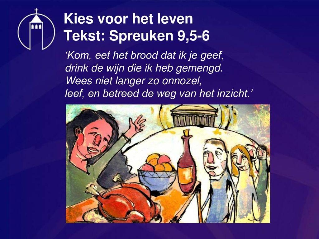 spreuken 9 Kies voor het leven Tekst: Spreuken 9, ppt download spreuken 9