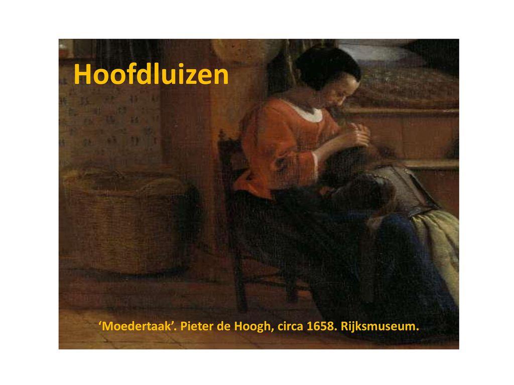 Moedertaak Pieter De Hoogh Circa Rijksmuseum Ppt Download