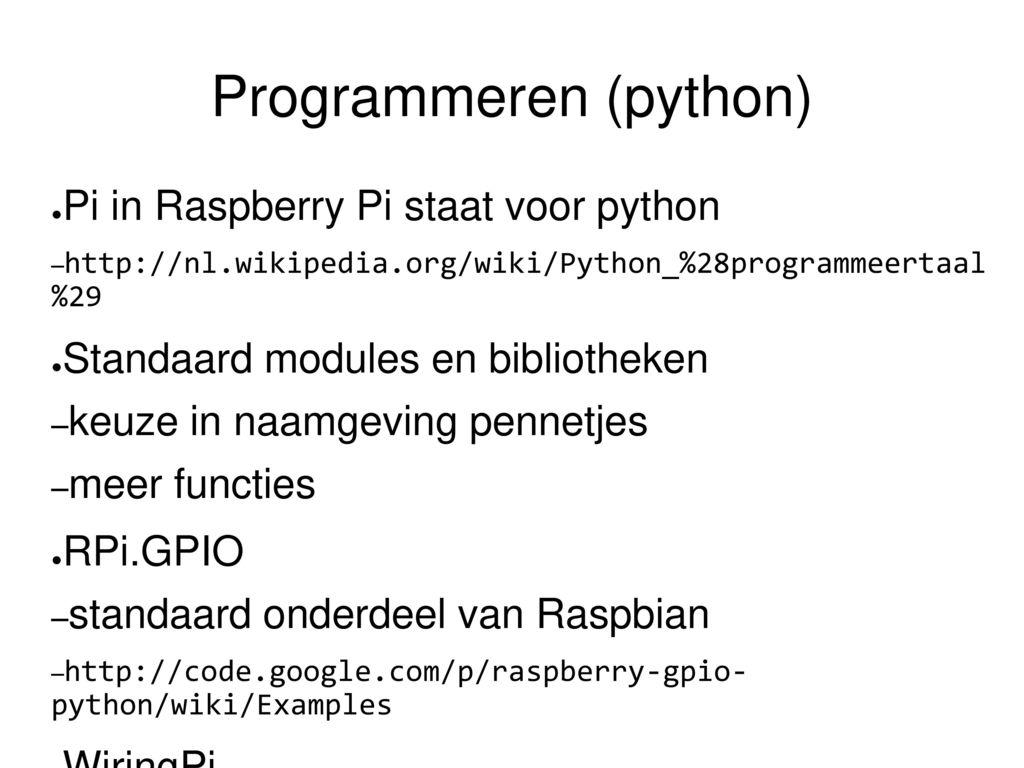 Programmeren Van De Raspberry Pi Ppt Video Online Download Wiringpi Example Python