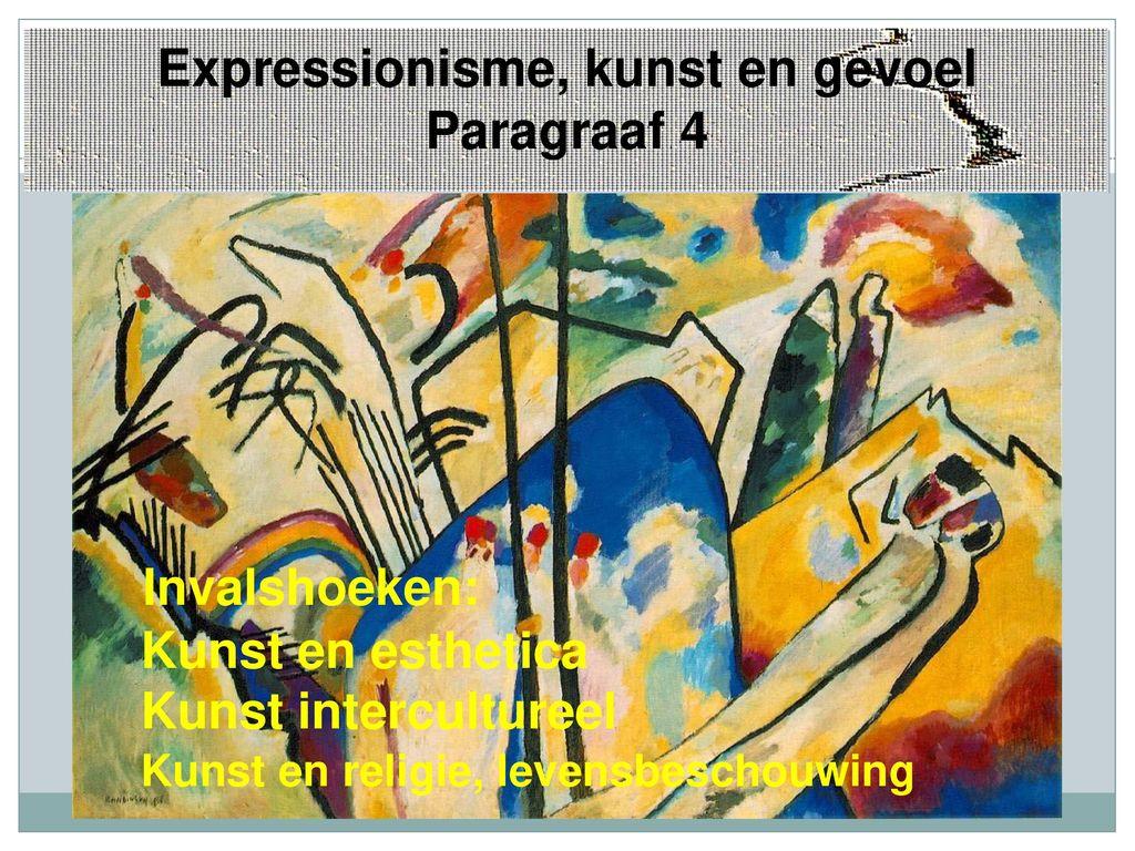 Expressionisme Kunst En Gevoel Paragraaf 4 Ppt Download