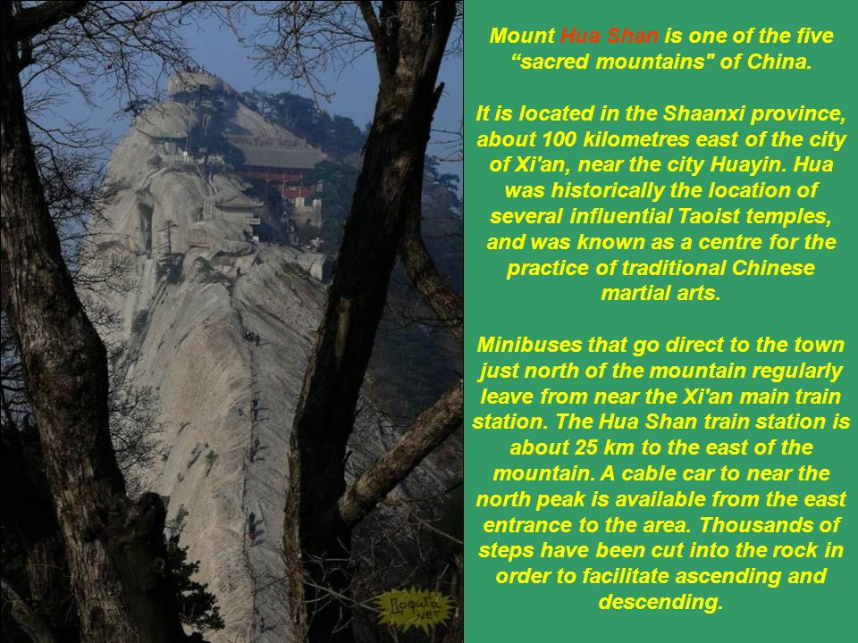 Mount Hua Shan is one of the five sacred mountains of China.