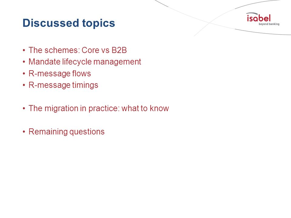 Discussed topics The schemes: Core vs B2B Mandate lifecycle management