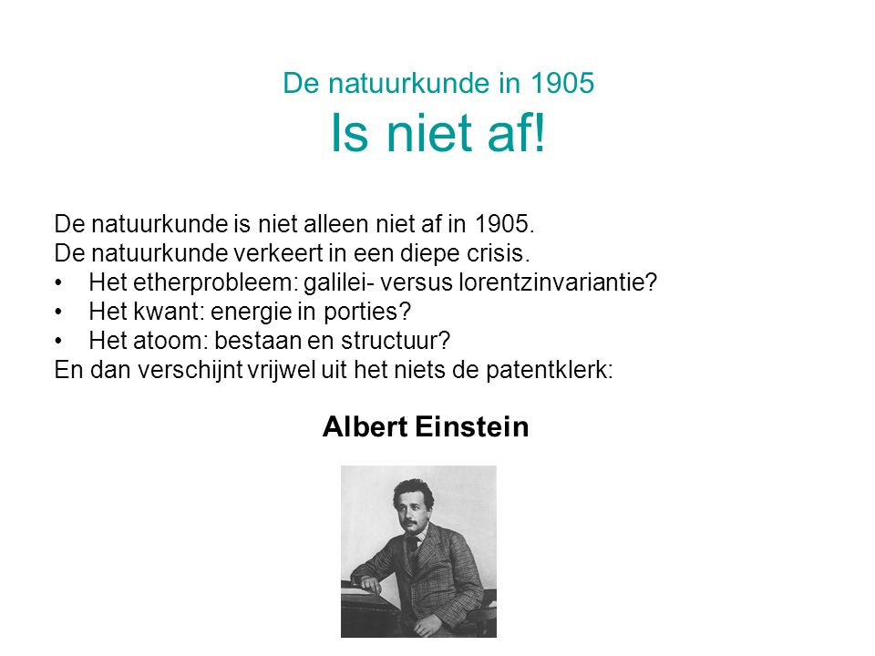 De natuurkunde in 1905 Is niet af!