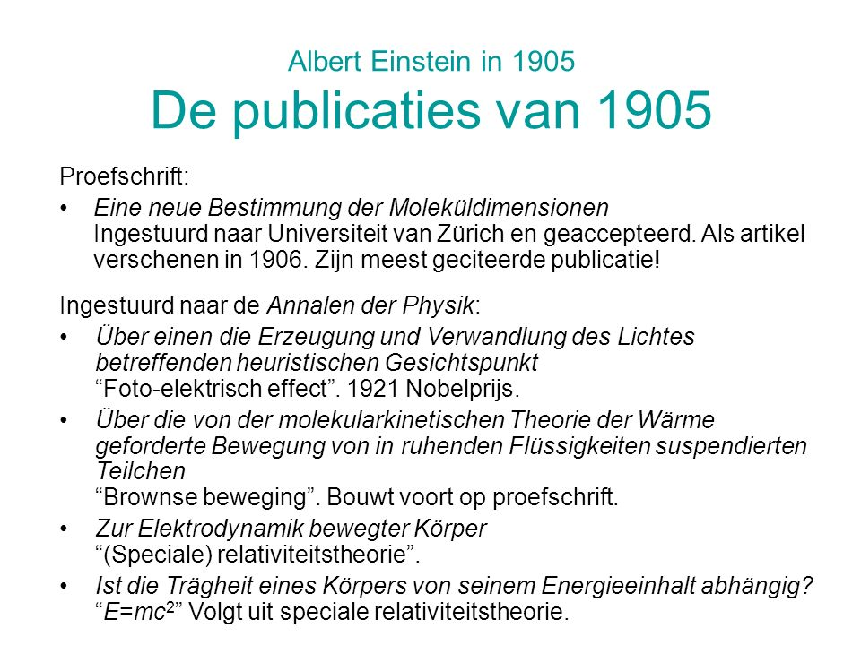 Albert Einstein in 1905 De publicaties van 1905