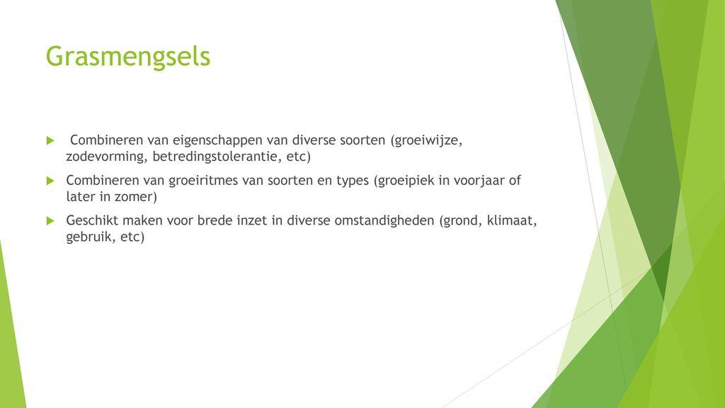 4205eac1233 Grasmengsels Combineren van eigenschappen van diverse soorten (groeiwijze,  zodevorming, betredingstolerantie, etc)