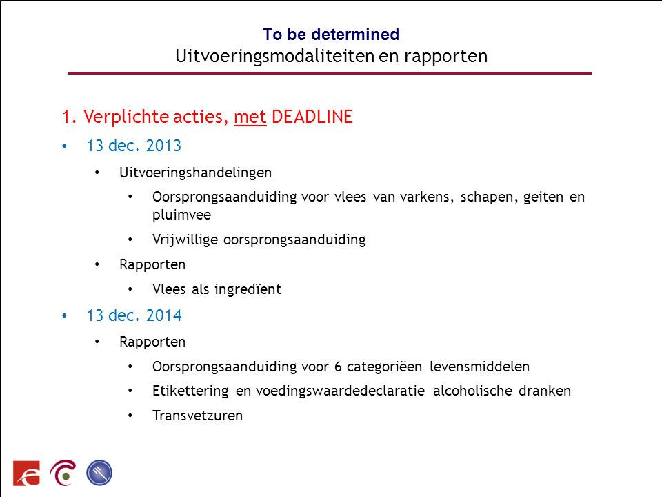 To be determined Uitvoeringsmodaliteiten en rapporten