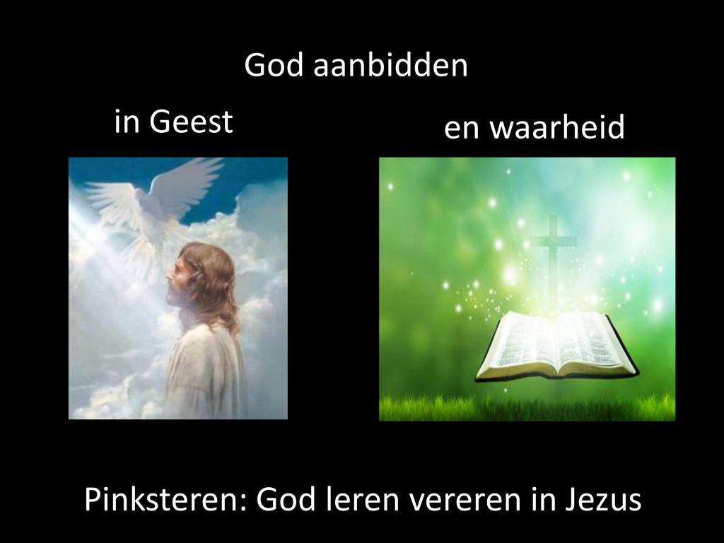 aanbidden in geest en waarheid