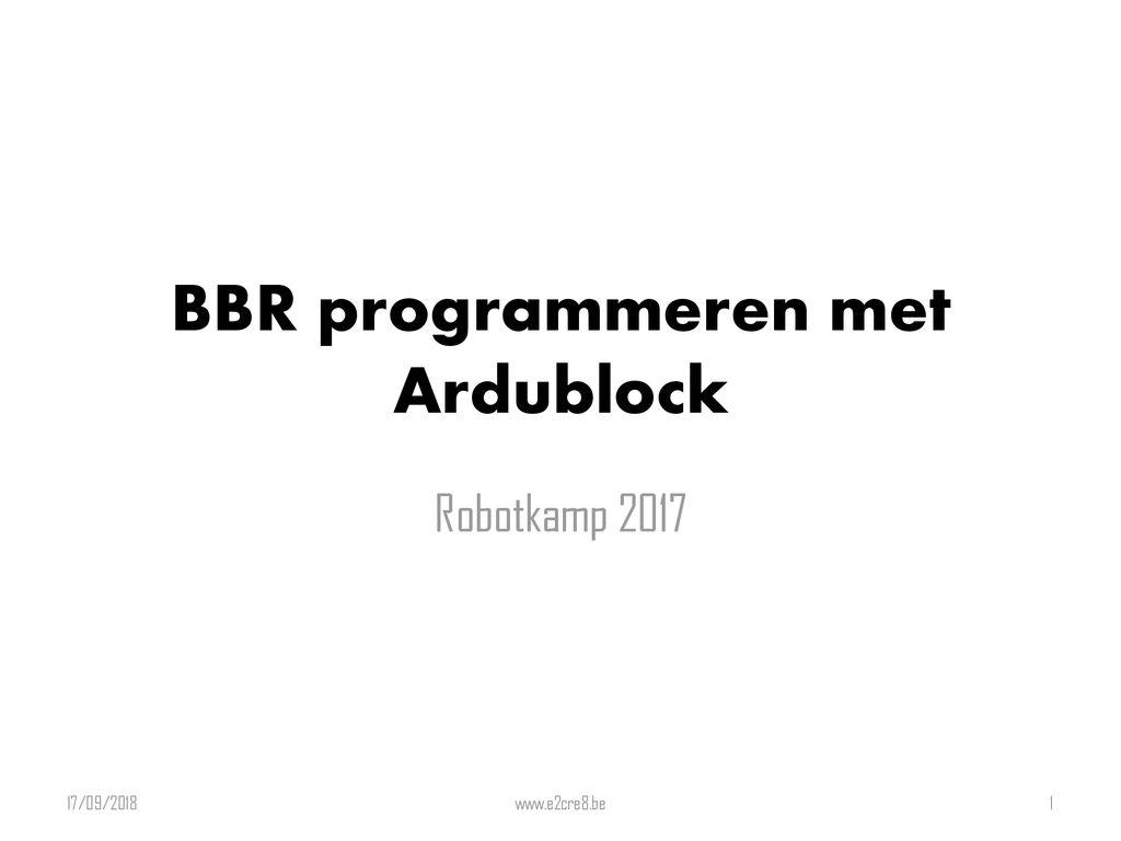 BBR programmeren met Ardublock - ppt download