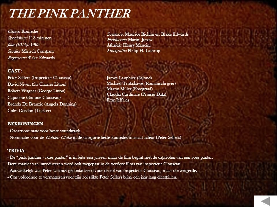 THE PINK PANTHER Genre: Komedie Speelduur: 113 minuten