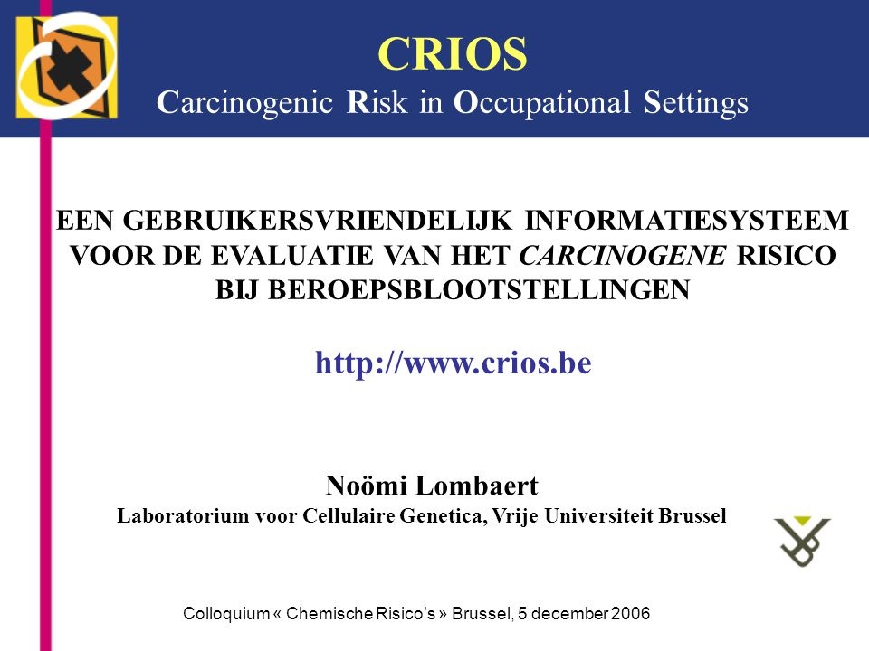 CRIOS Carcinogenic Risk in Occupational Settings http://www.crios.be