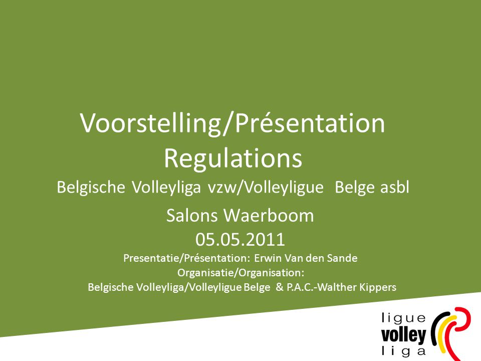 Voorstelling/Présentation Regulations Belgische Volleyliga vzw/Volleyligue Belge asbl