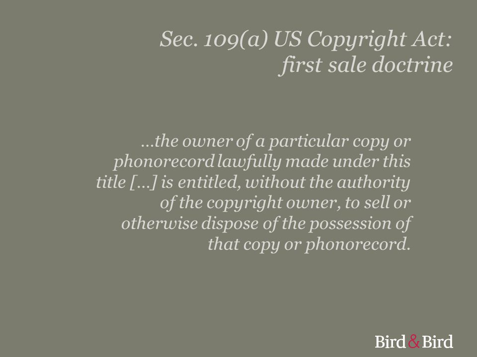 Sec. 109(a) US Copyright Act: first sale doctrine
