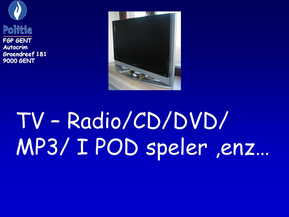 TV – Radio/CD/DVD/ MP3/ I POD speler ,enz… FGP GENT Autocrim