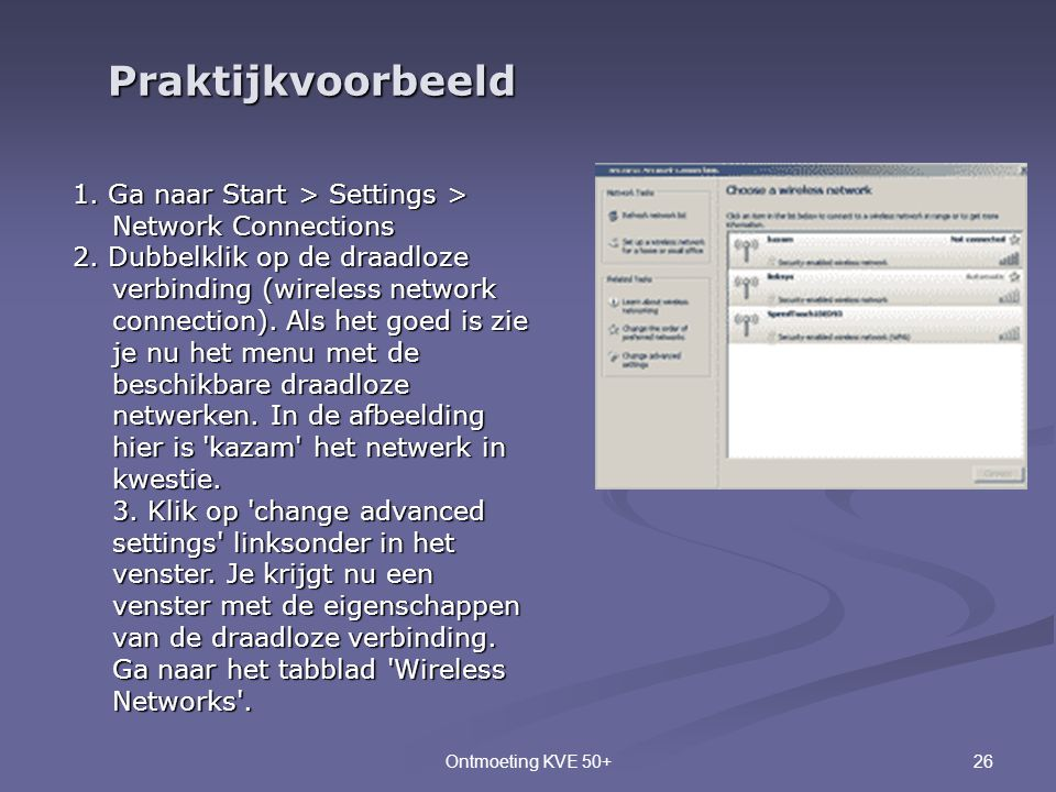 Praktijkvoorbeeld 1. Ga naar Start > Settings > Network Connections.