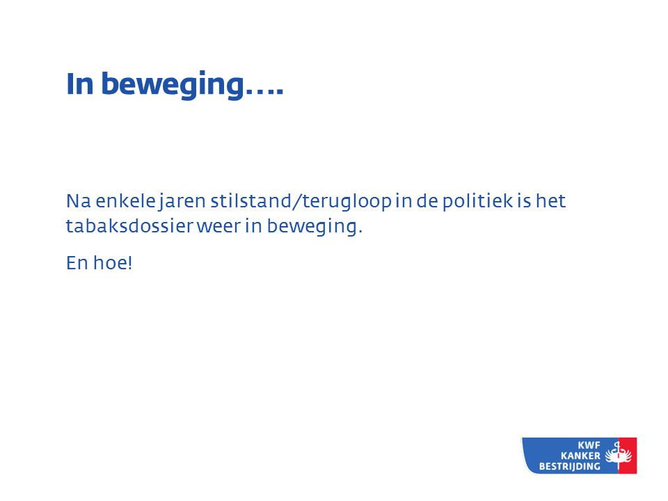 In beweging….