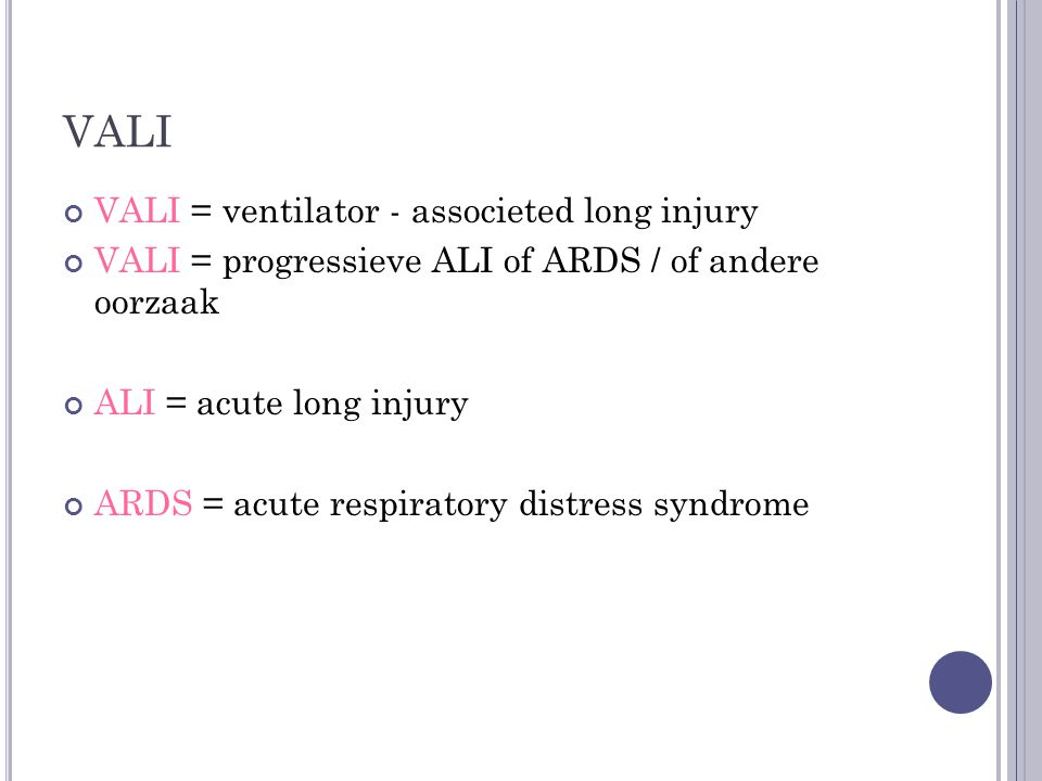 VALI VALI = ventilator - associeted long injury
