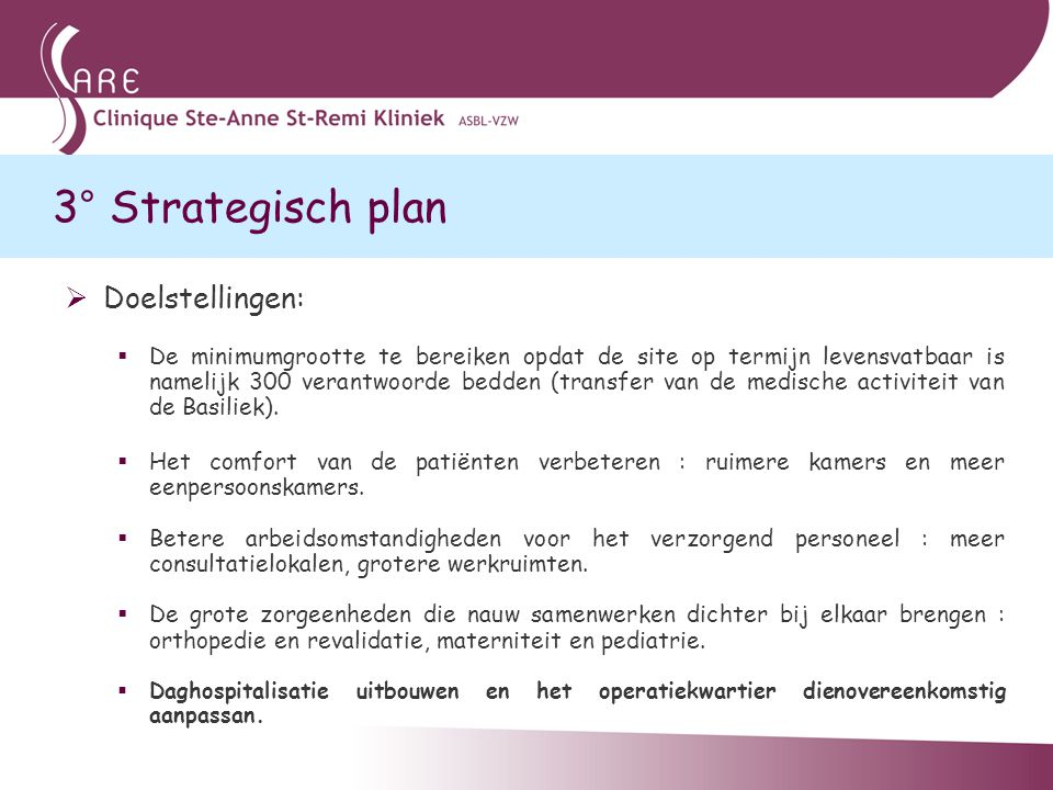 3° Strategisch plan Doelstellingen: