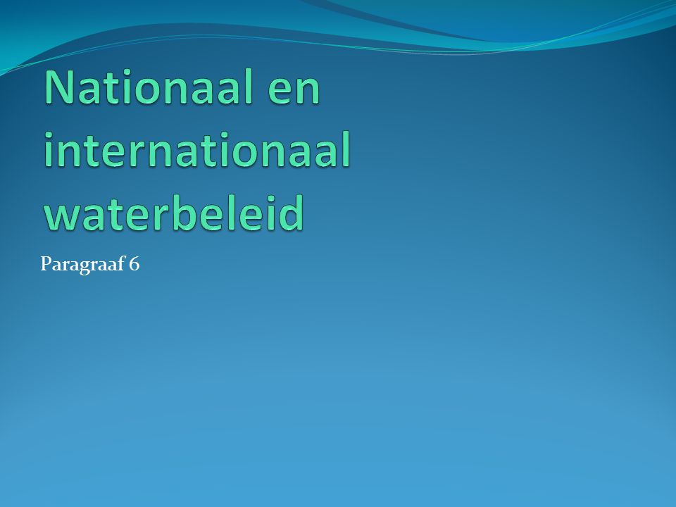 Nationaal en internationaal waterbeleid