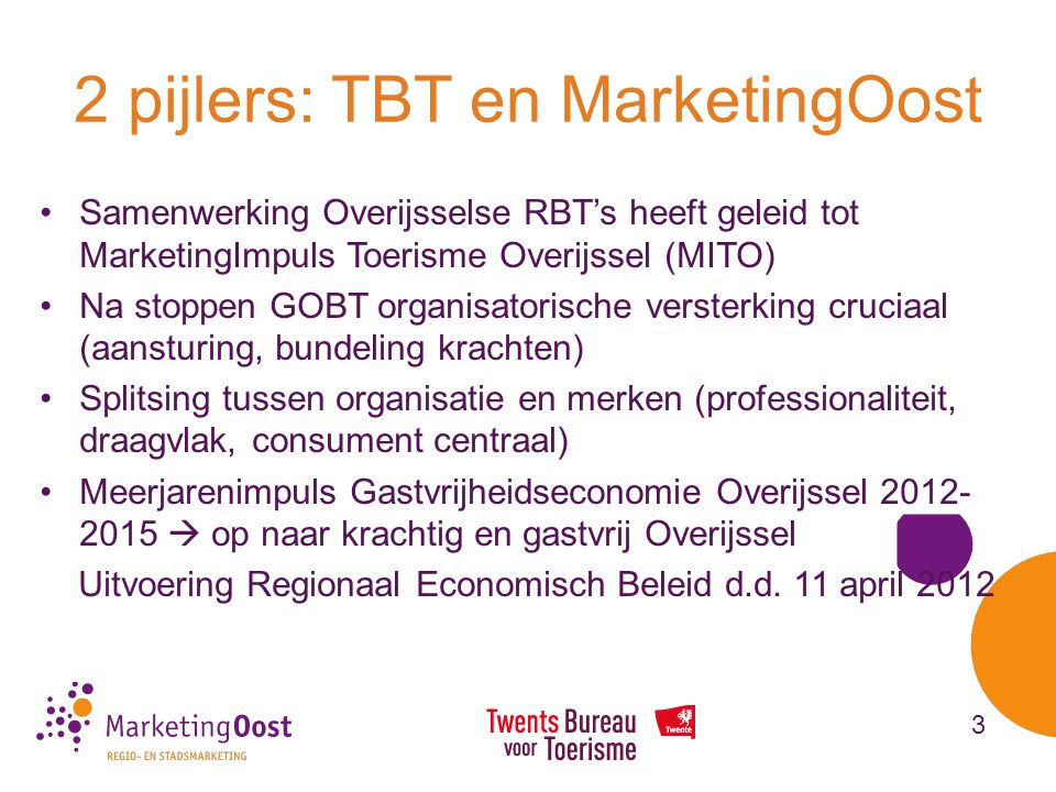2 pijlers: TBT en MarketingOost