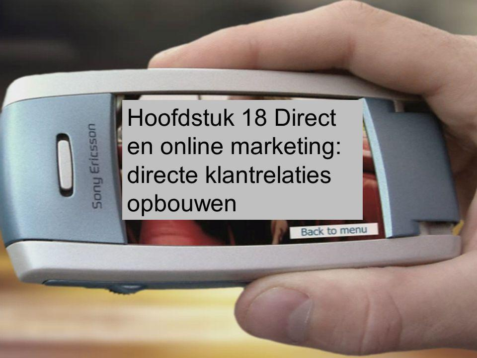 Hoofdstuk 18 Direct en online marketing: directe klantrelaties opbouwen