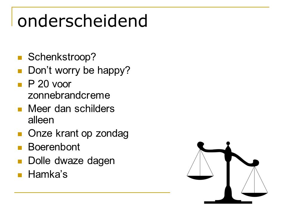 onderscheidend Schenkstroop Don't worry be happy