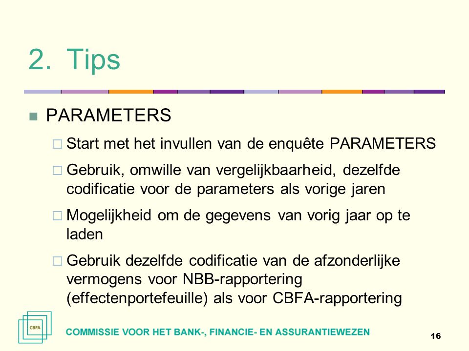 Tips PARAMETERS Start met het invullen van de enquête PARAMETERS