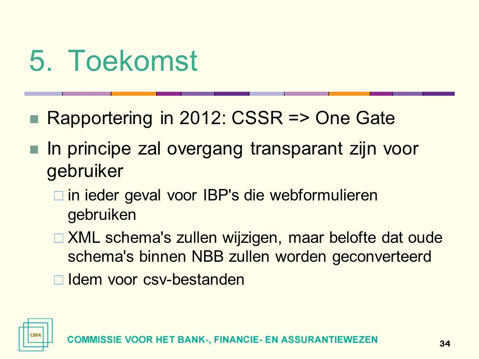 Toekomst Rapportering in 2012: CSSR => One Gate