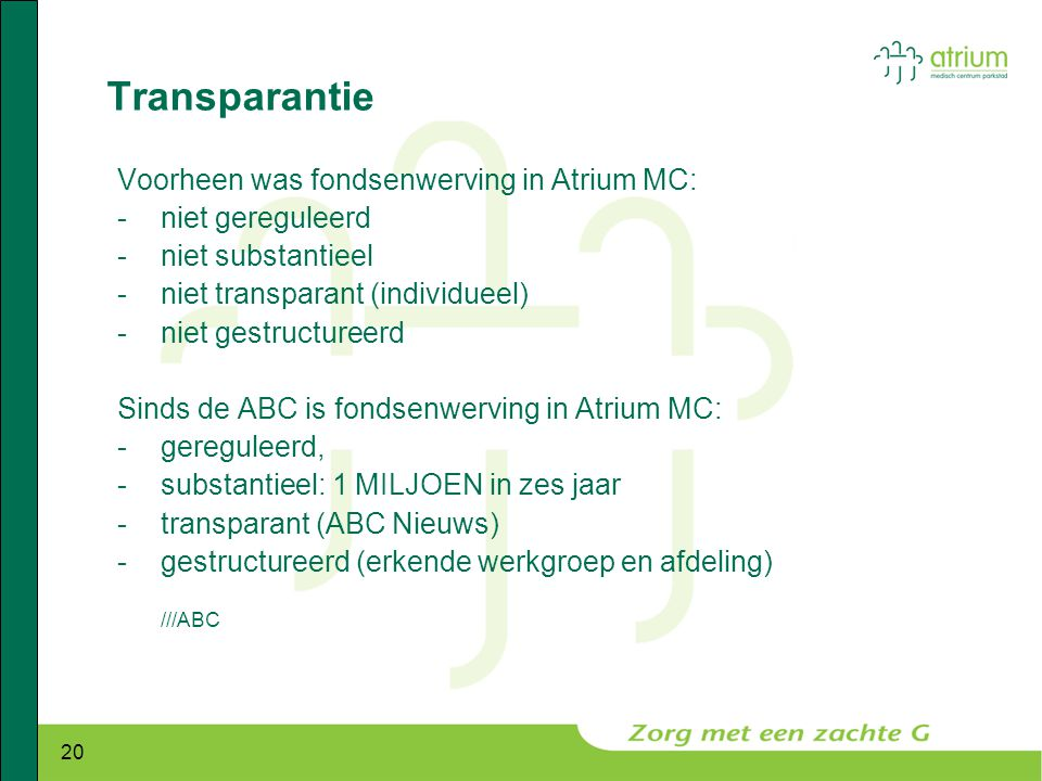 Transparantie Voorheen was fondsenwerving in Atrium MC:
