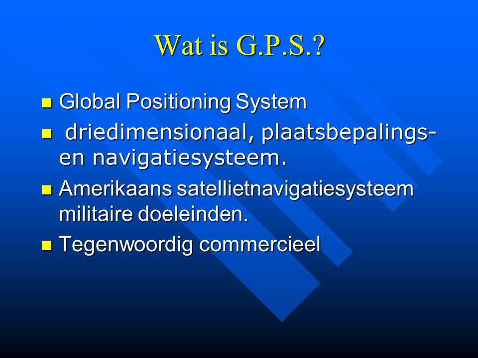 Wat is G.P.S. Global Positioning System