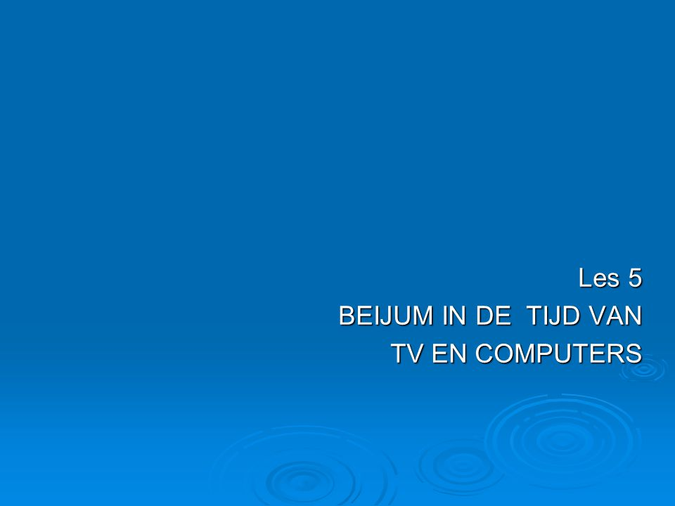 Les 5 BEIJUM IN DE TIJD VAN TV EN COMPUTERS
