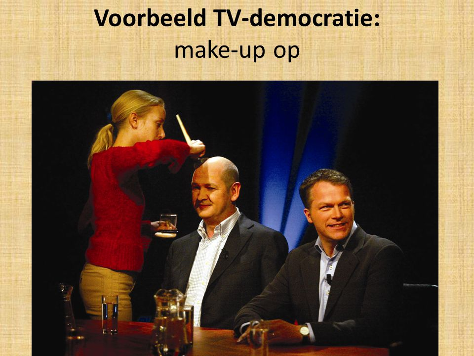 Voorbeeld TV-democratie: make-up op