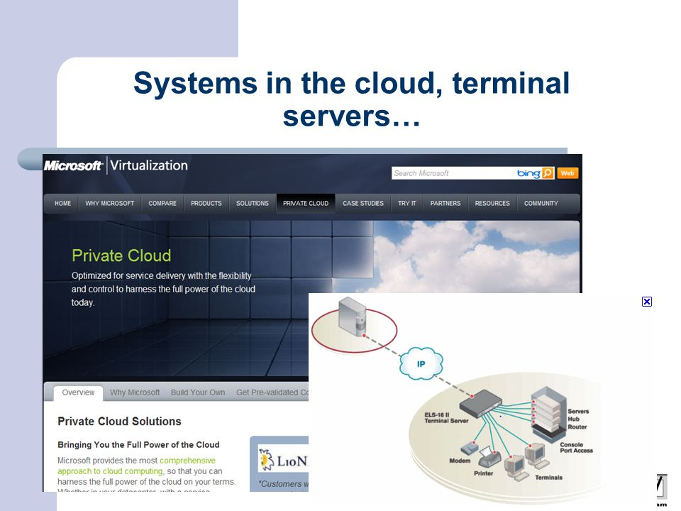 Systems in the cloud, terminal servers…