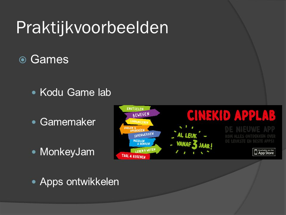 Praktijkvoorbeelden Games Kodu Game lab Gamemaker MonkeyJam