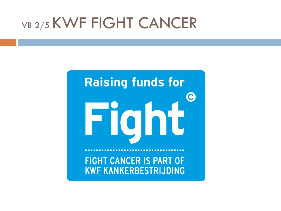 VB 2/5 KWF FIGHT CANCER