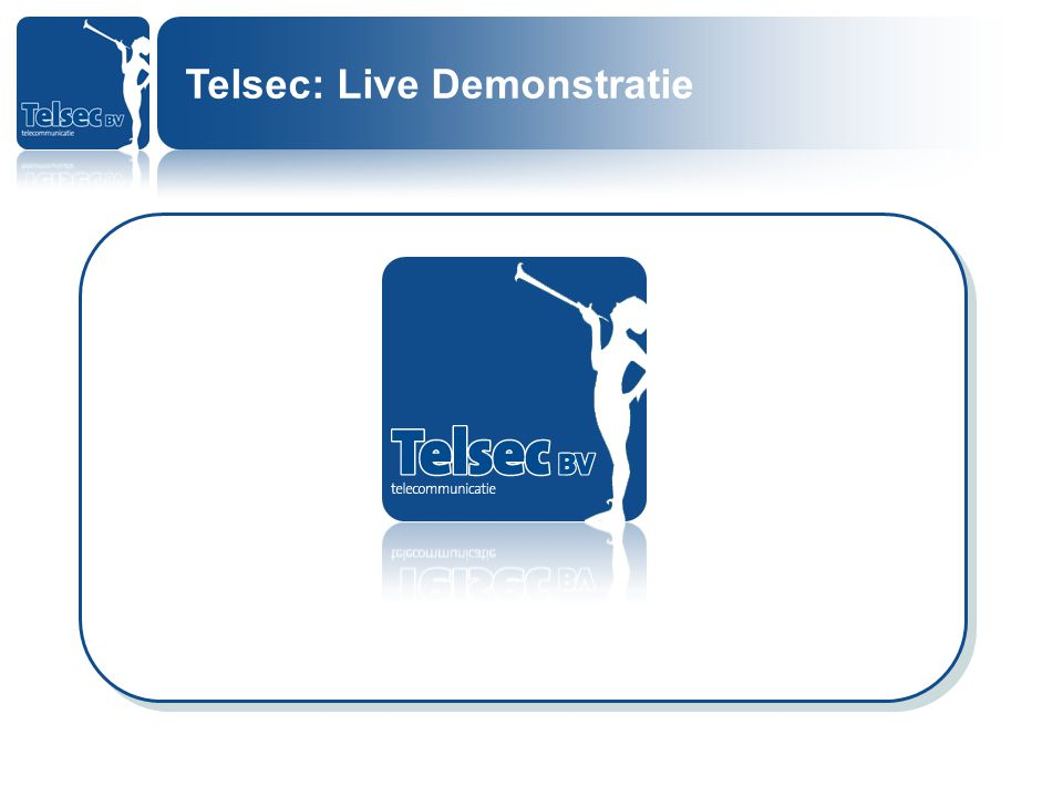 Telsec: Live Demonstratie