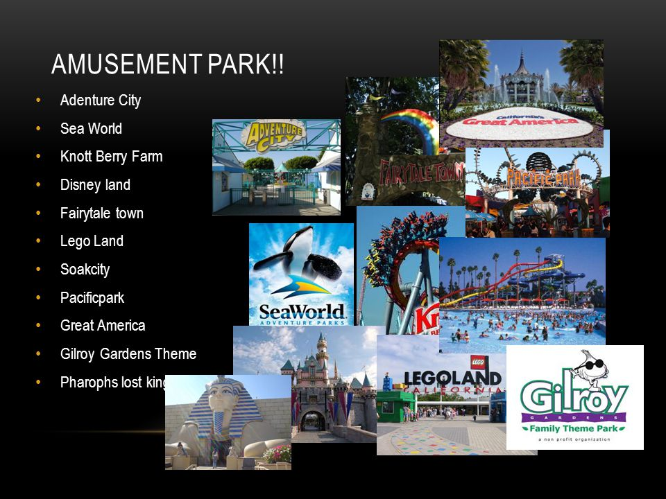 amusement park!! Adenture City Sea World Knott Berry Farm Disney land