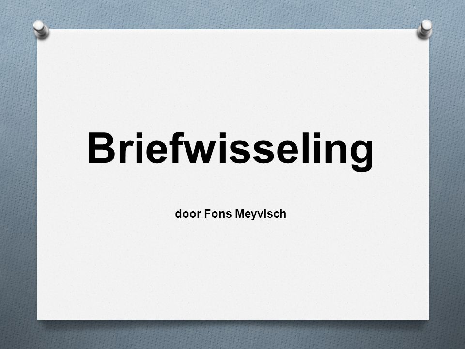 Briefwisseling door Fons Meyvisch