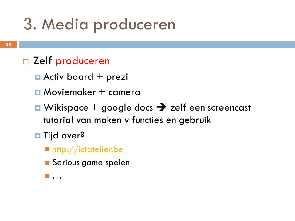 3. Media produceren Zelf produceren Activ board + prezi
