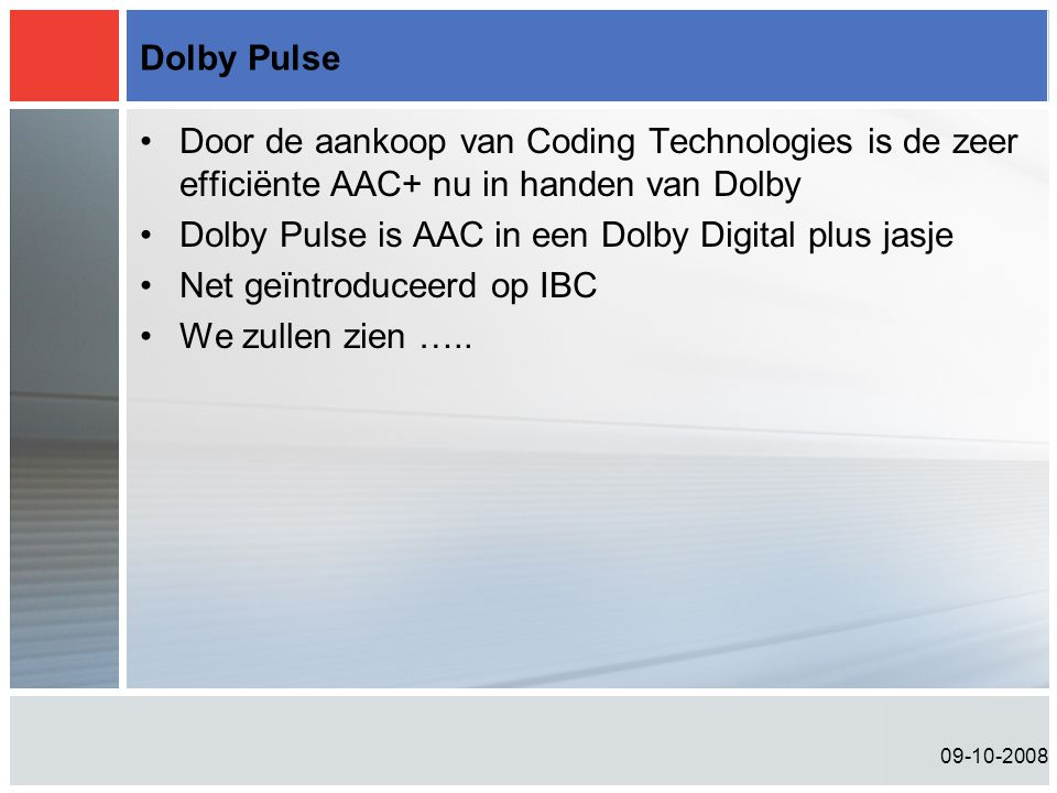 Dolby Pulse is AAC in een Dolby Digital plus jasje
