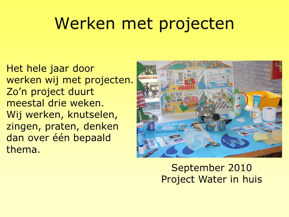 September 2010 Project Water in huis