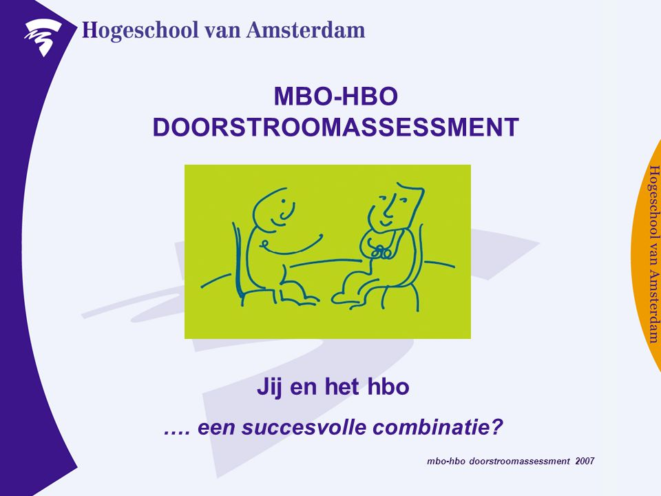 MBO-HBO DOORSTROOMASSESSMENT …. een succesvolle combinatie