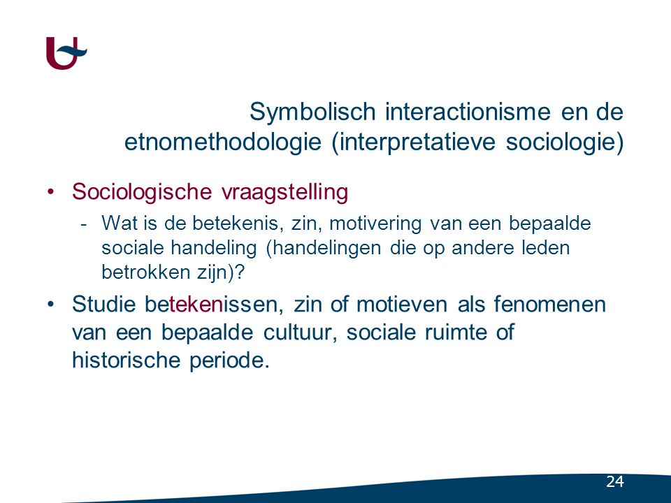 Symbolisch interactionisme en de etnomethodologie (interpretatieve sociologie)