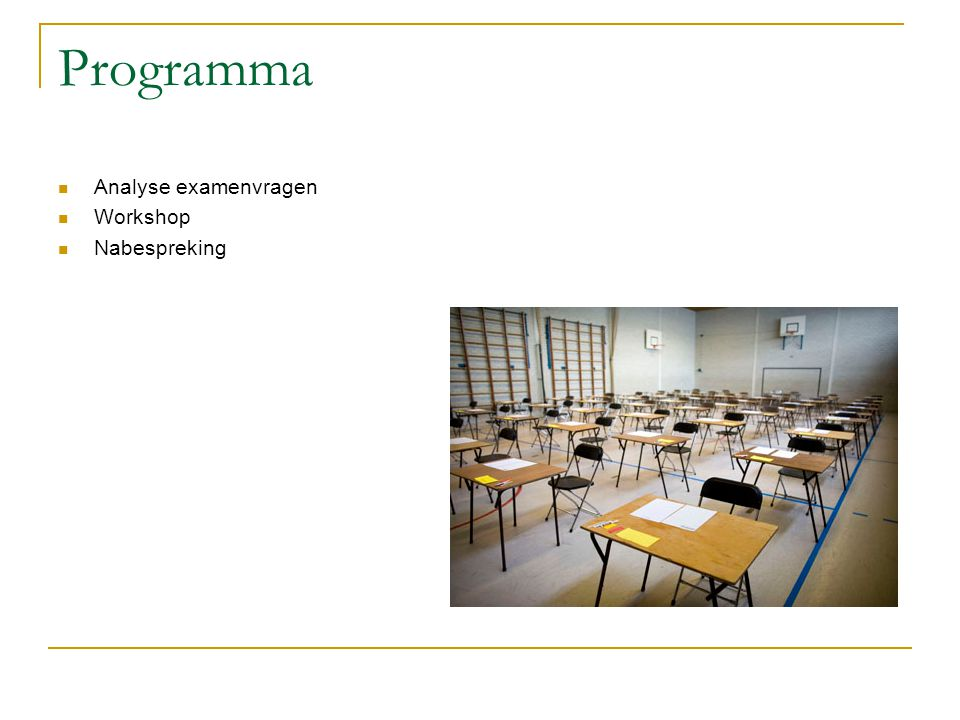 Programma Analyse examenvragen Workshop Nabespreking