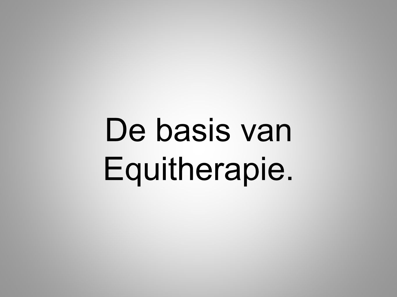 De basis van Equitherapie.