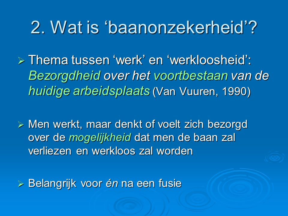 2. Wat is 'baanonzekerheid'