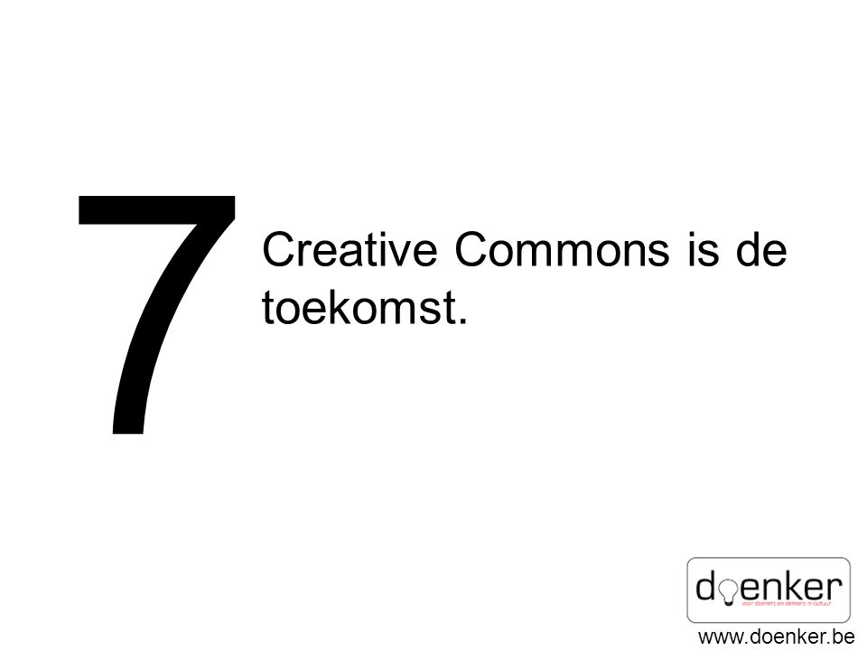 7 Creative Commons is de toekomst.